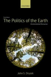 The Politics of the Earth: Environmental Discourses - John S. Dryzek - cover