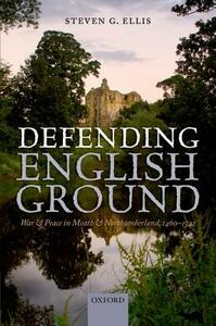 Defending English Ground: War and Peace in Meath and Northumberland, 1460-1542 - Steven G. Ellis - cover