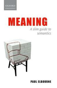 Meaning: A Slim Guide to Semantics - Paul Elbourne - cover