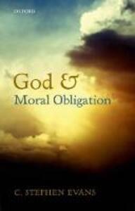 God and Moral Obligation - C. Stephen Evans - cover