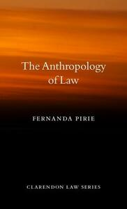 The Anthropology of Law - Fernanda Pirie - cover