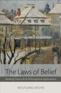 The Laws of Belief: Ranking Theory and Its Philosophical Applications - Wolfgang Spohn - cover