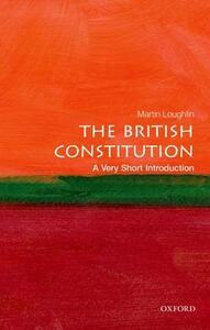 The British Constitution: A Very Short Introduction - Martin Loughlin - cover