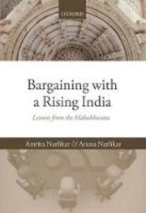 Bargaining with a Rising India: Lessons from the Mahabharata - Amrita Narlikar,Aruna Narlikar - cover