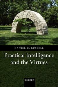 Practical Intelligence and the Virtues - Daniel C. Russell - cover