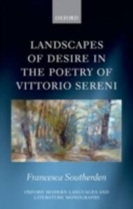 Landscapes of Desire in the Poetry of Vittorio Sereni - Francesca Southerden - cover