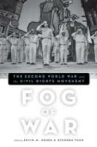 Ebook in inglese Fog of War: The Second World War and the Civil Rights Movement -, -