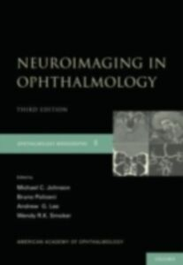 Ebook in inglese Neuroimaging in Ophthalmology Johnson, Michael C. , Lee, Andrew     G. , Policeni, Bruno