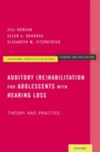 Ebook in inglese Auditory (Re)Habilitation for Adolescents with Hearing Loss: Theory and Practice Duncan, Jill , Fitzpatrick, Elizabeth M. , Rhoades, Ellen A.
