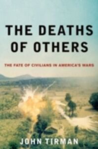 Ebook in inglese Deaths of Others: The Fate of Civilians in Americas Wars Tirman, John