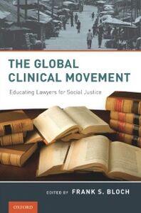 Foto Cover di Global Clinical Movement: Educating Lawyers for Social Justice, Ebook inglese di  edito da Oxford University Press