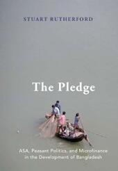 Pledge: ASA, Peasant Politics, and Microfinance in the Development of Bangladesh