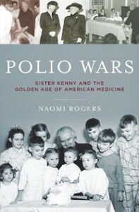 Ebook in inglese Polio Wars: Sister Kenny and the Golden Age of American Medicine Rogers, Naomi