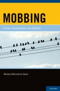 Foto Cover di Mobbing: Causes, Consequences, and Solutions, Ebook inglese di Maureen Duffy,Len Sperry, edito da Oxford University Press