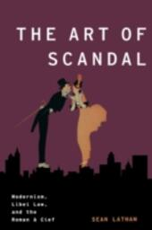Art of Scandal: Modernism, Libel Law, and the Roman a Clef