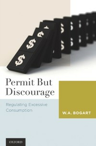 Ebook in inglese Permit But Discourage: Regulating Excessive Consumption Bogart, W. A.