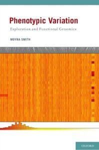Foto Cover di Phenotypic Variation: Exploration and Functional Genomics, Ebook inglese di Moyra Smith, edito da Oxford University Press