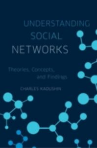 Ebook in inglese Understanding Social Networks: Theories, Concepts, and Findings Kadushin, Charles