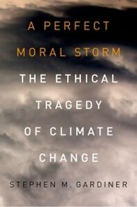 Ebook in inglese Perfect Moral Storm: The Ethical Tragedy of Climate Change Gardiner, Stephen M.