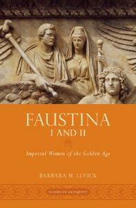 Foto Cover di Faustina I and II: Imperial Women of the Golden Age, Ebook inglese di Barbara M. Levick, edito da Oxford University Press