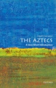 Foto Cover di Aztecs: A Very Short Introduction, Ebook inglese di David Carrasco, edito da Oxford University Press
