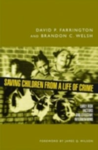 Ebook in inglese Saving Children from a Life of Crime: Early Risk Factors and Effective Interventions Farrington, David P. , Welsh, Brandon C.