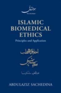 Ebook in inglese Islamic Biomedical Ethics: Principles and Application Sachedina, Abdulaziz