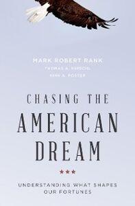 Foto Cover di Chasing the American Dream: Understanding What Shapes Our Fortunes, Ebook inglese di AA.VV edito da Oxford University Press