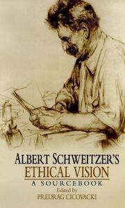 Ebook in inglese Albert Schweitzer's Ethical Vision A Sourcebook -, -