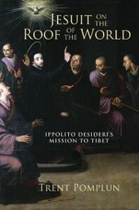 Ebook in inglese Jesuit on the Roof of the World: Ippolito Desideri's Mission to Tibet Pomplun, Trent