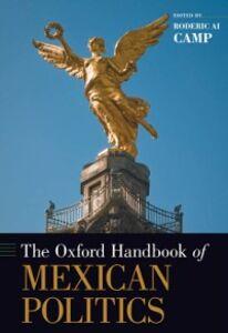 Foto Cover di Oxford Handbook of Mexican Politics, Ebook inglese di Roderic Ai Camp, edito da Oxford University Press