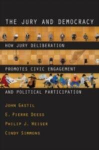 Foto Cover di Jury and Democracy: How Jury Deliberation Promotes Civic Engagement and Political Participation, Ebook inglese di AA.VV edito da Oxford University Press