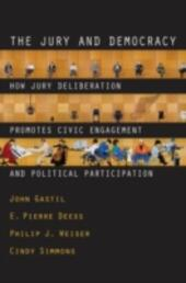 Jury and Democracy: How Jury Deliberation Promotes Civic Engagement and Political Participation