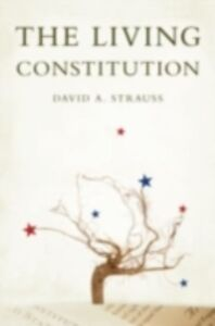 Foto Cover di Living Constitution, Ebook inglese di David A. Strauss, edito da Oxford University Press