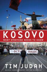 Ebook in inglese Kosovo: What Everyone Needs to KnowRG Judah, Tim