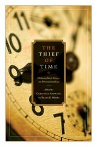 Ebook in inglese Thief of Time: Philosophical Essays on Procrastination