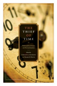 Ebook in inglese Thief of Time: Philosophical Essays on Procrastination -, -