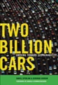 Foto Cover di Two Billion Cars: Driving Toward Sustainability, Ebook inglese di Deborah Gordon,Daniel Sperling, edito da Oxford University Press
