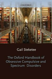 Ebook in inglese Oxford Handbook of Obsessive Compulsive and Spectrum Disorders -, -