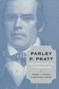 Foto Cover di Parley P. Pratt: The Apostle Paul of Mormonism, Ebook inglese di Terryl L. Givens,Matthew J. Grow, edito da Oxford University Press