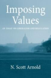 Imposing Values: Liberalism and Regulation