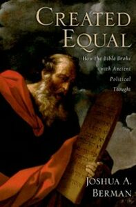 Ebook in inglese Created Equal: How the Bible Broke with Ancient Political Thought Berman, Joshua A.