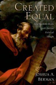 Foto Cover di Created Equal: How the Bible Broke with Ancient Political Thought, Ebook inglese di Joshua A. Berman, edito da Oxford University Press