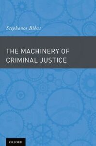 Ebook in inglese Machinery of Criminal Justice Bibas, Stephanos