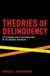 Foto Cover di Theories of Delinquency: An Examination of Explanations of Delinquent Behavior, Ebook inglese di Donald J. Shoemaker, edito da Oxford University Press