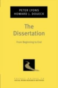 Ebook in inglese Dissertation: From Beginning to End Doueck, Howard J. , Lyons, Peter