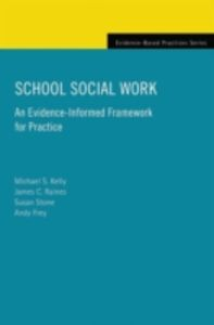 Ebook in inglese School Social Work: An Evidence-Informed Framework for Practice Fre, rey , Kelly, Michael S. , Raines, James C. , Stone, Susan