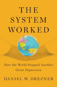 Ebook in inglese System Worked: How the World Stopped Another Great Depression Drezner, Daniel W.