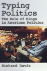 Ebook in inglese Typing Politics: The Role of Blogs in American Politics Davis, Richard