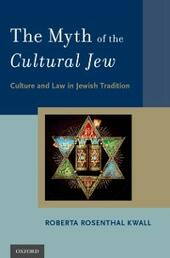 Myth of the Cultural Jew: Culture and Law in Jewish Tradition